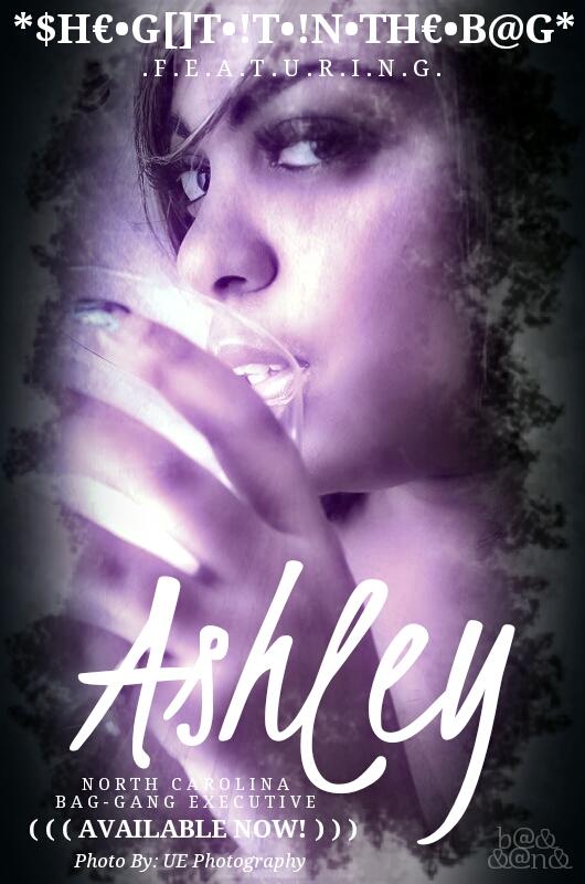 // SHE GOT IT IN THE BAG! – Ashley Shurial * : : . .