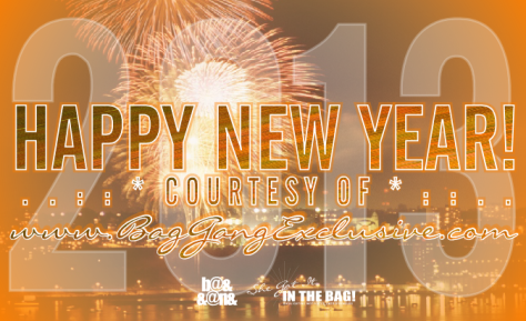 . . :: * HAPPY NEW YEAR COURTESY OF www.BagGangExclusive.com 2013 * : : . .