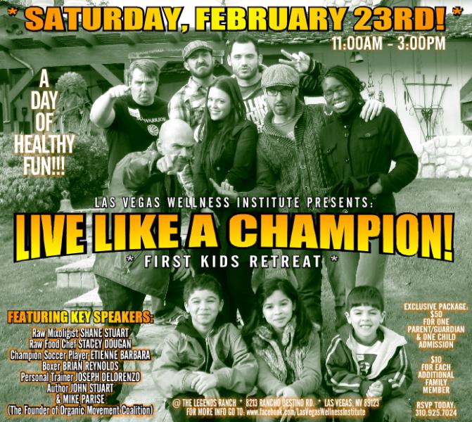 LIVE LIKE A CHAMPION – FEB. 23RD!