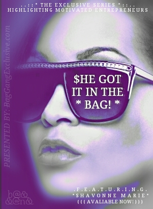 SHE GOT IT IN THE BAG! featuring ShavonneMarie